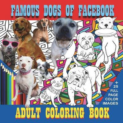 Famous Dogs of Facebook by Neal Wooten
