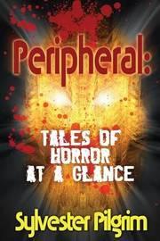 Peripheral by Sylvester Pilgrim