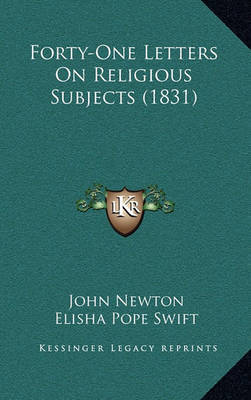 Forty-One Letters on Religious Subjects (1831) by John Newton
