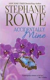 Accidentally Mine by Stephanie Rowe