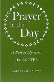 Prayer in the Day by Jim Cotter