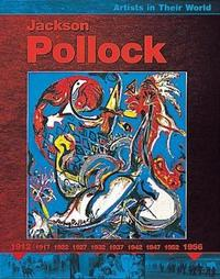 Artists in Their World: Jackson Pollock by Clare Oliver image