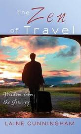 The Zen of Travel by Laine Cunningham image