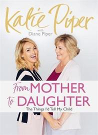 From Mother to Daughter by Katie Piper image