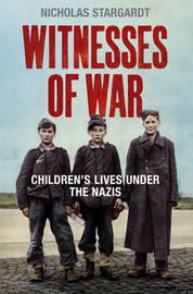 Witnesses Of War by Nicholas Stargardt image