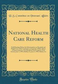 National Health Care Reform by U S Committee on Veterans' Affairs image