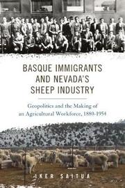 Basque Immigrants and Nevada's Sheep Industry by Iker Saitua