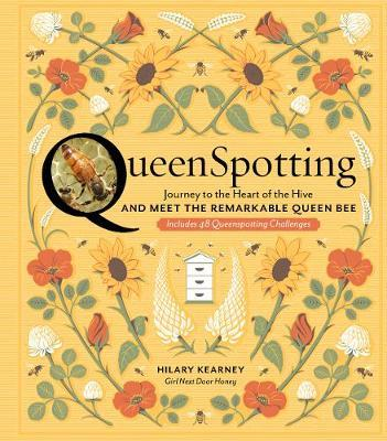 QueenSpotting: Meet the Remarkable Queen Bee and Discover the Drama at the Heart of the Hive by Hilary Kearney image