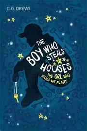 The Boy Who Steals Houses by C. G. Drews