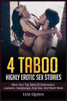 4 Taboo Highly Erotic Sex Stories by Lexi Queen