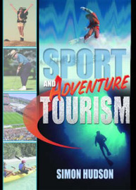 Sport and Adventure Tourism by Simon Hudson image