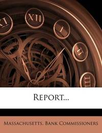 Report... by Massachusetts Bank Commissioners