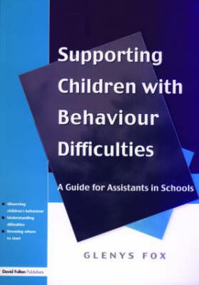 Supporting Children with Behaviour Difficulties by Glenys Fox