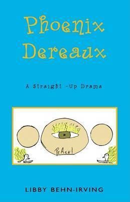 Phoenix Dereaux by Libby Behn Irving