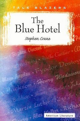 an analysis of the novel the blue hotel by stephen crane