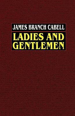 Ladies and Gentlemen by James Branch Cabell image