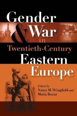Gender and War in Twentieth-Century Eastern Europe image