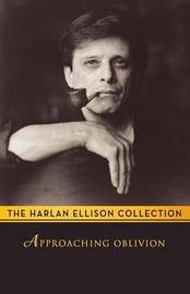 Approaching Oblivion by Harlan Ellison image