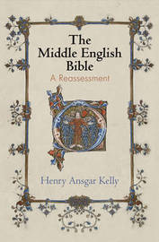 The Middle English Bible by Henry Ansgar Kelly