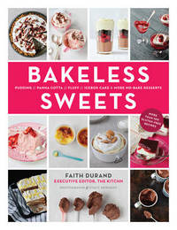 Bakeless Sweets by Faith Durand