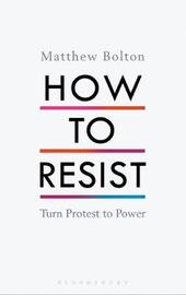 How to Resist by Matthew Bolton image