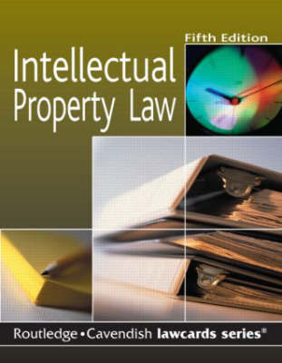 Intellectual Property Lawcards by Routledge