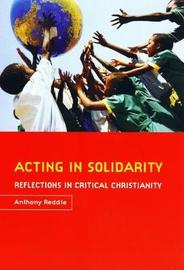 Acting in Solidarity by Anthony G. Reddie image