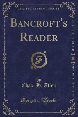 Bancroft's Reader (Classic Reprint) by Chas H Allen image