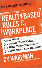 The Reality-Based Rules of the Workplace by Cy Wakeman