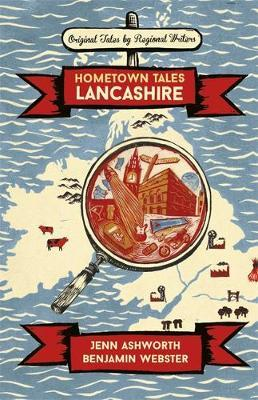 Hometown Tales: Lancashire by Jenn Ashworth image