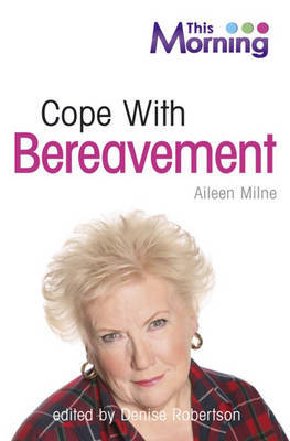 "This Morning: Cope with Bereavement by ""This Morning"""
