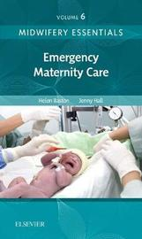 Midwifery Essentials: Emergency Maternity Care by Helen Baston image