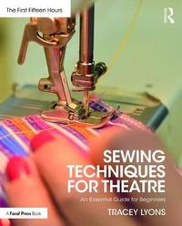Sewing Techniques for Theatre by Tracey Lyons