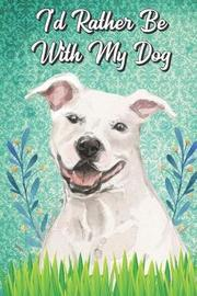 I'd Rather Be With My Dog by Janice H McKlansky Publishing image