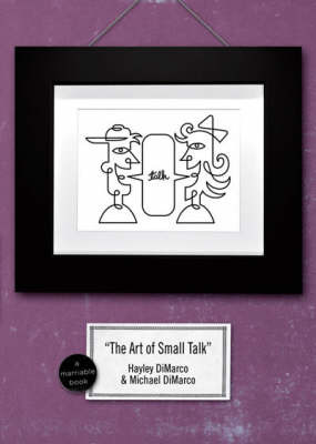 The Art of Small Talk: Because Dating is Not a Science it's an Art by Hayley DiMarco image