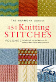 450 Knitting Stitches: v. 2 by The Harmony Guides