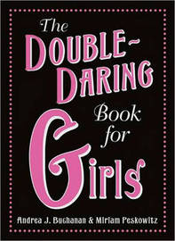 The Double-Daring Book for Girls by Andrea J Buchanan image