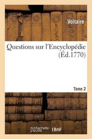 Questions Sur L'Encyclopedie. T2 by Voltaire