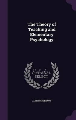 The Theory of Teaching and Elementary Psychology by Albert Salisbury image