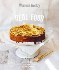 Real Food by Australian Women's Weekly