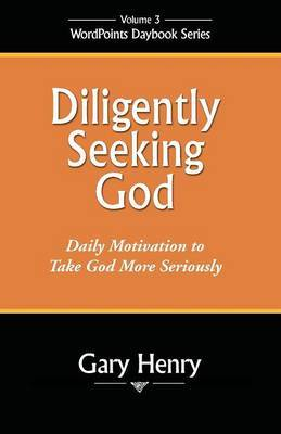 Diligently Seeking God by Gary T. Henry image