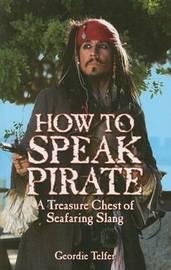 How to Speak Pirate by Geordie Telfer