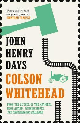 John Henry Days by Colson Whitehead image