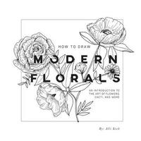 How to Draw Modern Florals by Alli Koch