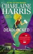 Deadlocked (Sookie Stackhouse #12) by Charlaine Harris