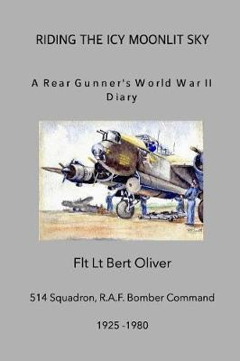 Riding The Icy Moonlit Sky. A Rear Gunner's World War II Diary by Graham Jenkinson image