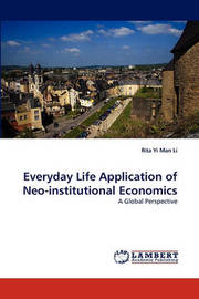 Everyday Life Application of Neo-Institutional Economics by Rita Yi Man Li