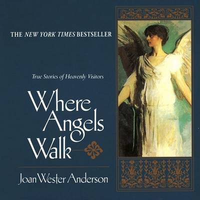 Where Angels Walk by Joan Wester Anderson image