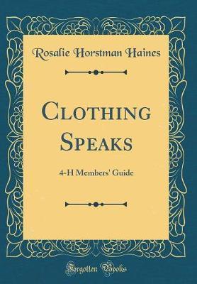 Clothing Speaks by Rosalie Horstman Haines image