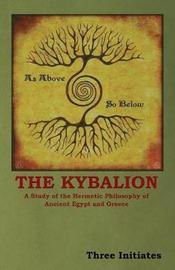 """The Kybalion by """"Three Initiates"""""""